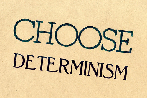 choose determinism | by alyceobvious
