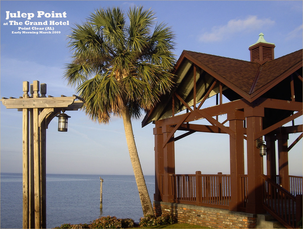 Julep Point At The Grand Hotel Point Clear Al March 200 Flickr