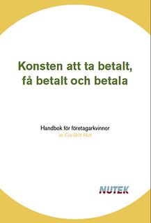 Konsten att ta betalt, få betalt och betala   by Eva-Britt Hult