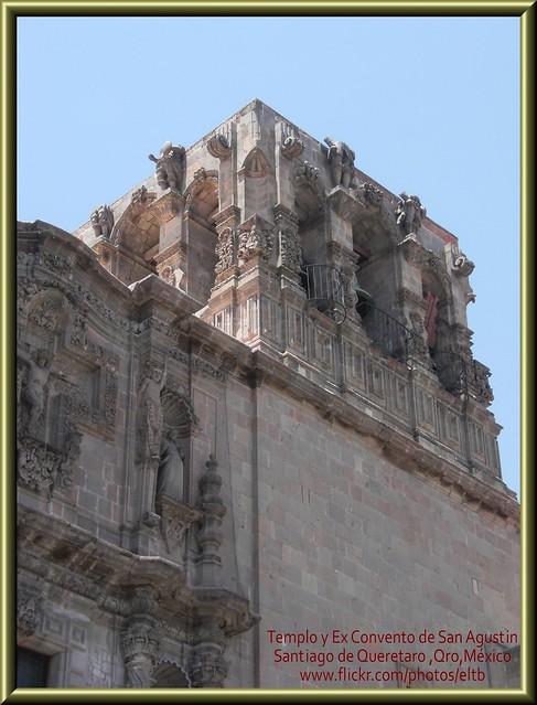 Templo y Ex Convento de San Agustín (Santiago de Querétaro) Queretaro,México