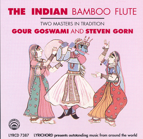 INDIA Gour Goswami / Steven Gorn: The Indian Bamboo flute