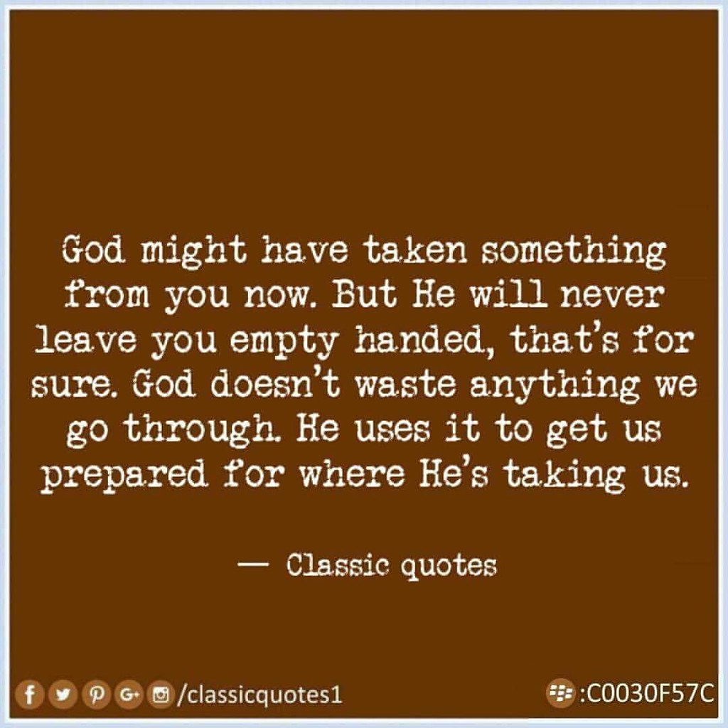 God Might Have Taken Something From You Now But He Will N Flickr