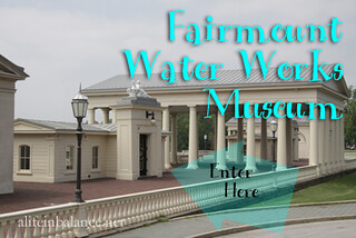 fairmount-water-works-1 | by A Life in Balance