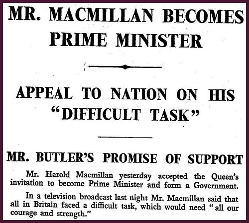 10th January 1957 - Harold Macmillian becomes Prime Minister | by Bradford Timeline