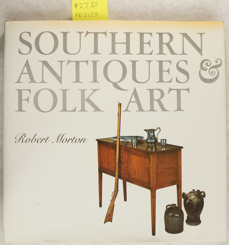 RD2123 Southern Antiques & Folk Art - Robert Morton - Oxmoor House 1st Edition © 1976 DSC05037