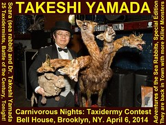 "Seara (sea rabbit) and Dr. Takeshi Yamada at the Carnivorous Nights: Taxidermy Contest at Bell House in Brooklyn, NY on April 6, 2014. He won the First Prize with his ""Five-headed Monster from the Hell"" and ""Giant Space Alien Skull"".  Village Voice, COVER"
