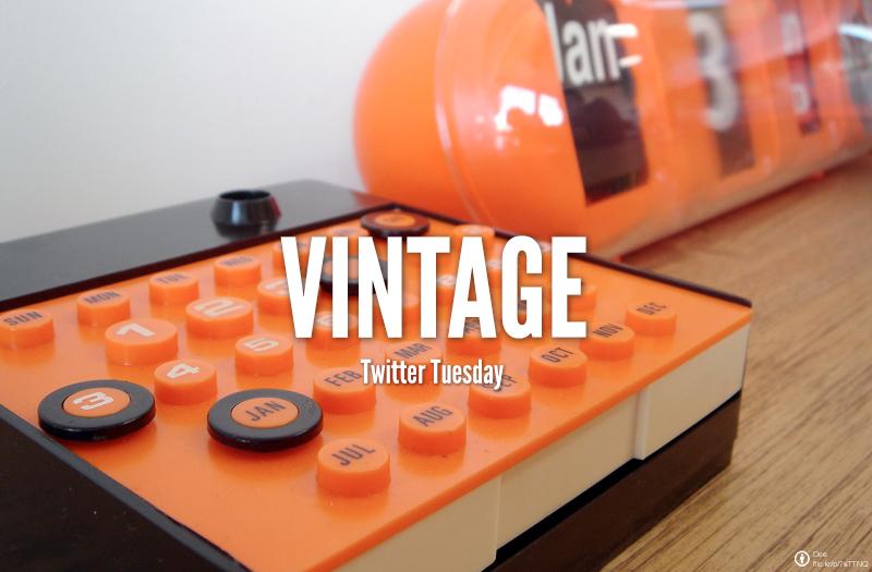 #TwitterTuesday: Vintage