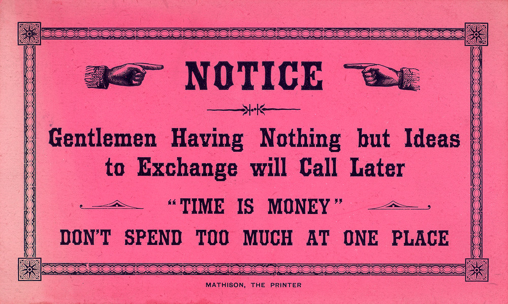 Notice: Gentlemen Having Nothing but Ideas to Exchange will Call Later