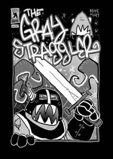 Gray Straggler mim-comic cover   by Mike Riley