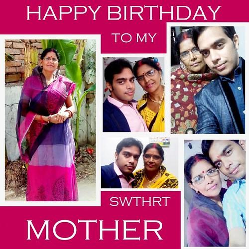 Happy Birthday To My Maa… The Woman Who Sacrificed Many A