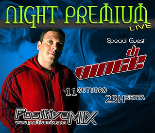 Vince NIGHT PREMIUM - Radio Positiva Mix 11out2013 [ www.positivamix.com | by Positiva Mix