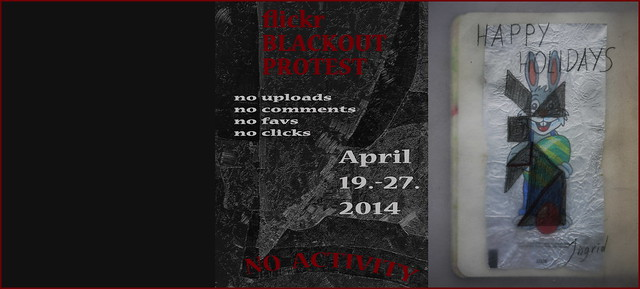 Triptych: Happy Easter Holidays / flickr blackout protest April, 19.-27.2014 / Blackout  - Meet me at ipernity