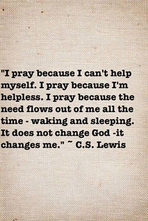 Hurt #Quotes #Love #Relationship C S  Lewis on prayer Fac