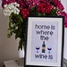 Home is where the wine is - cross stitch