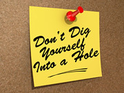 Don't Dig Yourself Into a Hole | by One Way Stock