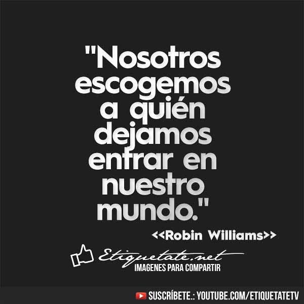 Frases Emotivas De Robin Williams En Imágenes Cientos De F