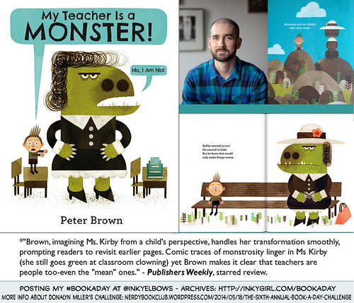 #BookADay: MY TEACHER IS A MONSTER! (NO, I AM NOT.) by Peter Brown (Little, Brown/Hachette) | by Inkygirl