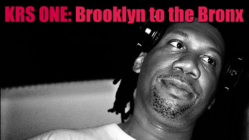 KRS ONE:  Brooklyn to the Bronx, Documentary | by jacob schere [in the 03 strategically planning]