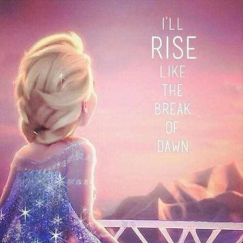 frozen#letitgo#let#it#go#Riselikethebreakofdawn#rise#like ...