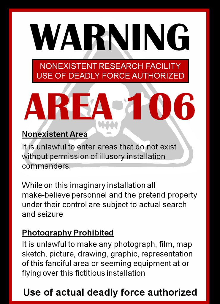 AREA 106 WARNING SIGN | Rumour has it that aliens have abuct