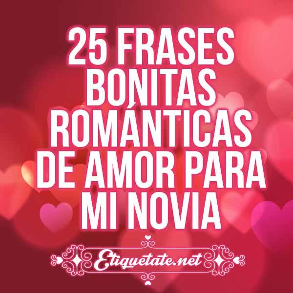 25 Frases Bonitas Románticas De Amor Para Mi Novia Flickr