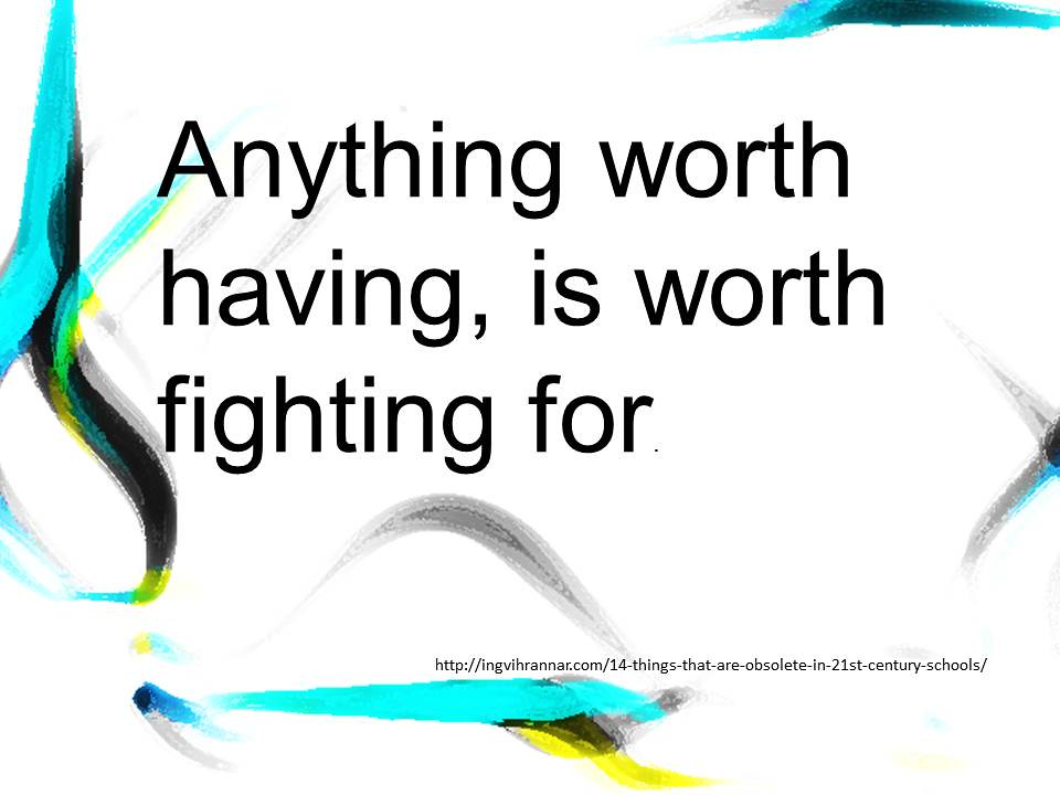 Educational Quotation Anything Worth Having Is Worth Fig Flickr