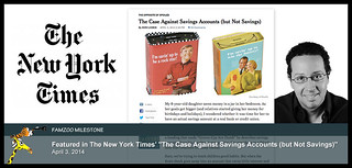 "April 3, 2014: Featured in the New York Times' ""The Case Against Savings Accounts (but Not Savings)"" 