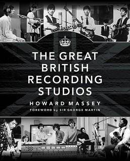Studio - The Great British Recording Studios Howard Massey foreward by Sir George Martin