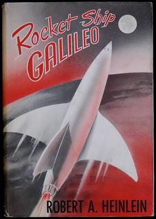 """Rocket Ship Galileo"" by Robert A. Heinlein. New York: Charles Scribner's, (1947). First Edition"