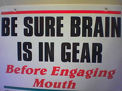 drewzhrodague - 0412 - be sure brain is in gear before engaging mouth.jpg   by drewzhrodague