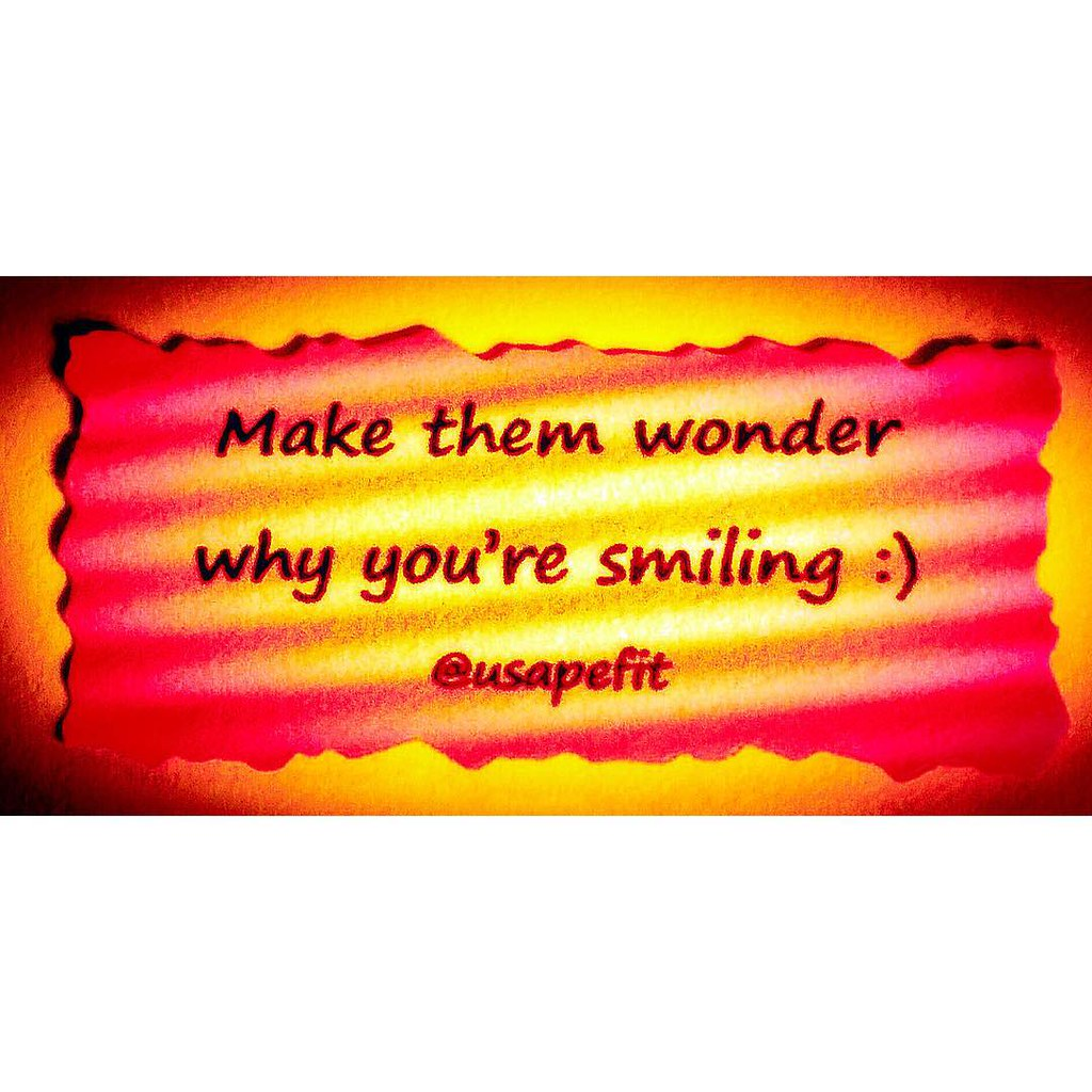 Make them wonder why you\'re smiling ;) Happy Friday Eve ...