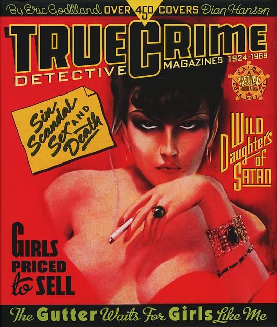 Taschen Books - Eric Godtland - True Crime Detective Magazines