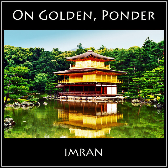 Reflecting On Reflections Of Golden Temple; On Golden Pond Pondering - IMRAN™ -- 2200+ Views!