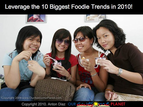 2010 Foodie Trends Slide6 | by OURAWESOMEPLANET: PHILS #1 FOOD AND TRAVEL BLOG