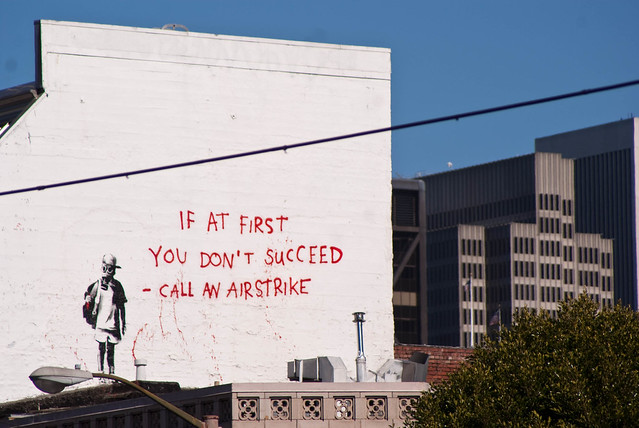 11302 Banksy - If at first you don't succeed, call an airstrike