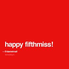 Happy fifthmiss!