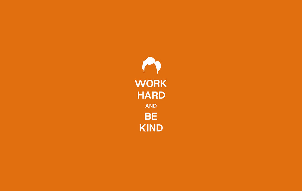 Work Hard And Be Kind Wallpaper Clay Larsen Flickr