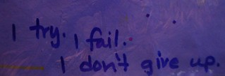 Crop: I try. I fail. I don't give up   by juliejordanscott
