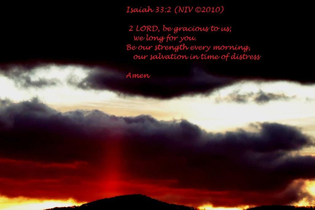 Isaiah 33:2 Morning prayer | rodger1952 | Flickr