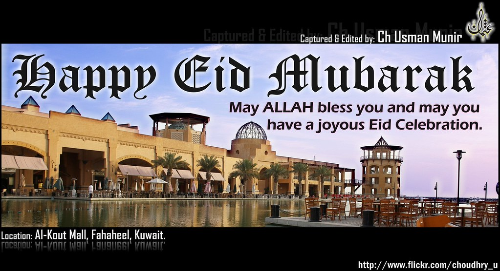 HAPPY EID MUBARAK | Location: Al Kout Mall, Fahaheel, Kuwait… | Flickr