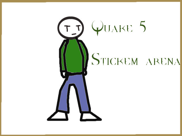 quake 5 stickmen arena xD | Quick, easy, why not? | Flickr