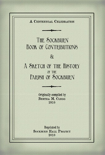 1910 reprint of The Sockburn Book of Contributions & Sketch of the History of the Parish of Sockburn | by Laura (S)