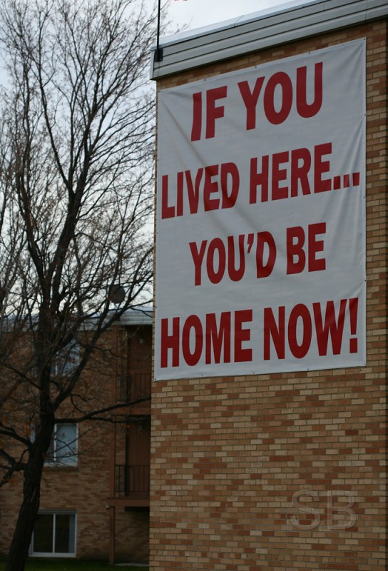 If You Lived Here Youd Be Cool By Now >> If You Lived Here You D Be Home Now This Sign Is The Wor Flickr