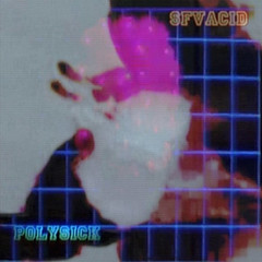 polysick-sfvacid-split | by brainchops
