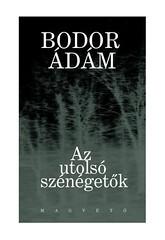 2010. november 14. 21:28 - Bodor Ádám: Az utolsó szénégetők