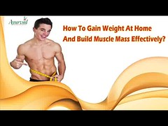 How To Gain Weight At Home And Build Muscle Mass Effectively