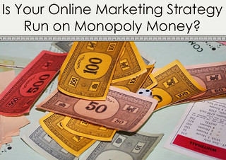 Is Your Online Marketing Strategy Run on Monopoly Money? | by FindYourSearch