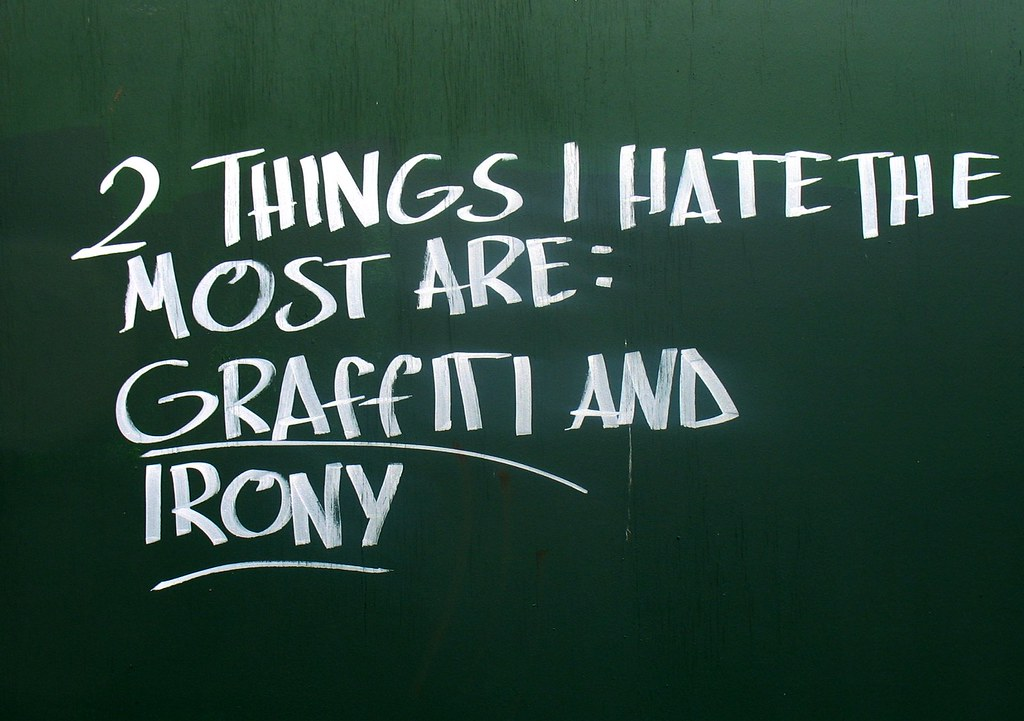 2 Things I Hate The Most Are Graffiti And Irony This Rath Flickr