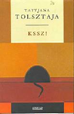 2010. november 19. 23:38 - Tatyjana Tolsztaja: Kssz!