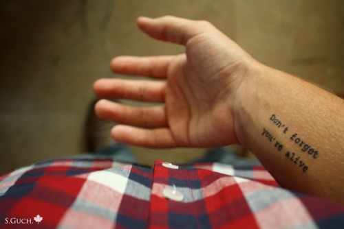 Don T Forget You Are Alive Joe Strummer Words Just Tattoo Flickr
